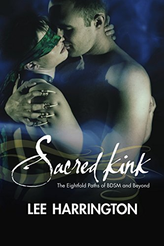 Sacred Kink: The Eightfold Paths of BDSM and Beyond by Lee Harrington