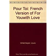 "Pour Toi: French Version of ""For You with Love"" (French Edition)"