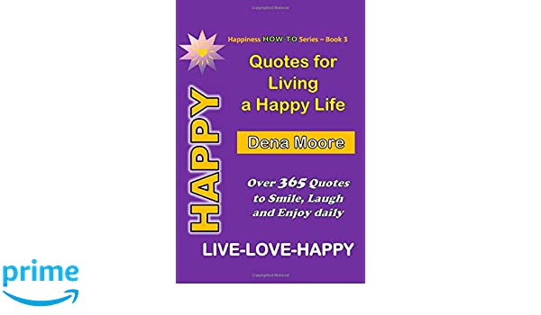 quotes for living a happy life happy quotes over quotes to