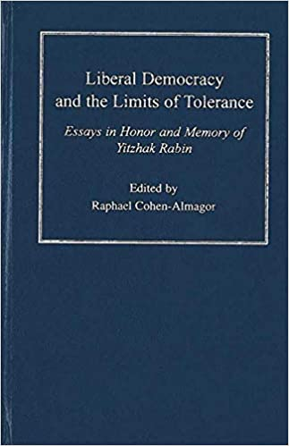 Essay Proposal Sample Liberal Democracy And The Limits Of Tolerance Essays In Honor And Memory  Of Yitzhak Rabin Raphael Cohenalmagor  Amazoncom Books Modest Proposal Essay also Interview Essay Paper Liberal Democracy And The Limits Of Tolerance Essays In Honor And  Essay On Science And Religion