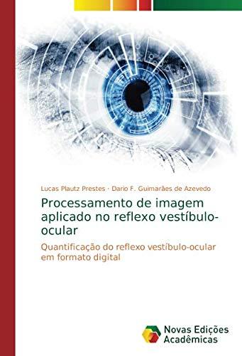 Processamento de imagem aplicado no reflexo vestíbulo-ocular: Quantificação do reflexo vestíbulo-ocular em formato digital