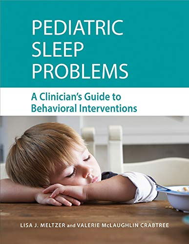 (Pediatric Sleep Problems: A Clinician's Guide to Behavioral Interventions)