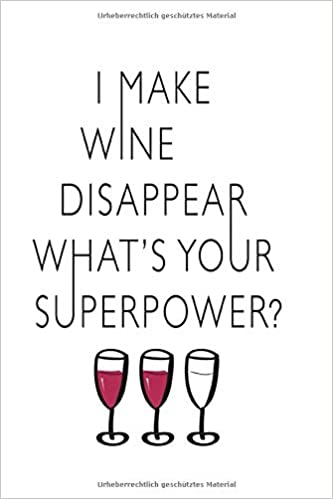 I Make Wine Disappear Whats Your Superpower Notizbuch