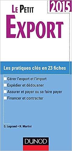 Téléchargez le eBook des meilleures ventes Le petit Export 2015 - 9e édition - Les pratiques clés en 20 fiches 2100722697 PDF by Ghislaine Legrand,Hubert Martini