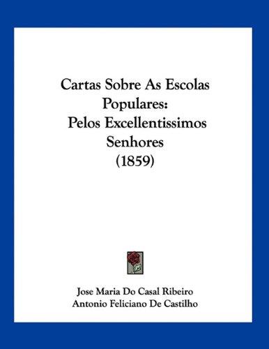 Download Cartas Sobre As Escolas Populares: Pelos Excellentissimos Senhores (1859) pdf