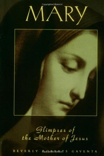 MARY Glimpses of the Mother of Jesus (Personality of the New Testament) (Personalities of the New Testament)