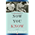 Now You Know: A Novel