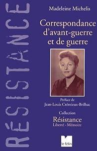 Correspondance d'avant-guerre et de guerre par Madeleine Michelis