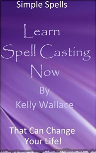 Learn Spell Casting Now! - Simple Spells That Can Change Your Life