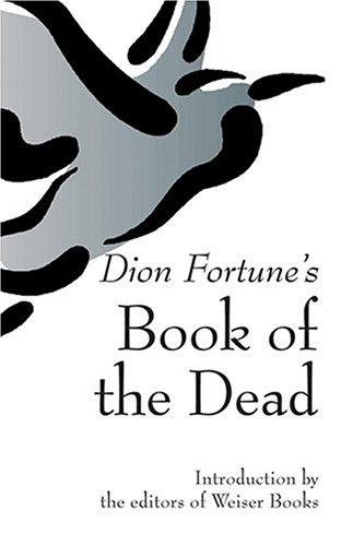 [BOOK] Dion Fortune's Book of the Dead [E.P.U.B]