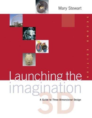 Launching the Imagination: A Guide to Three-Dimensional Design, 2nd Edition