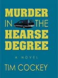 Murder in the Hearse Degree, Tim Cockey, 1587244284