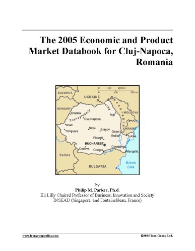 The 2005 Economic and Product Market Databook for Cluj-Napoca, Romania