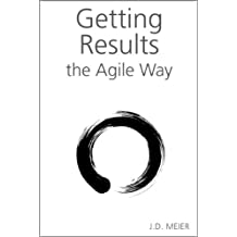 Getting Results the Agile Way: A Personal Results System for Work and Life