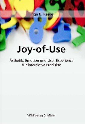 Joy Of Use  Ästhetik Emotion Und User Experience Für Interaktive Produkte