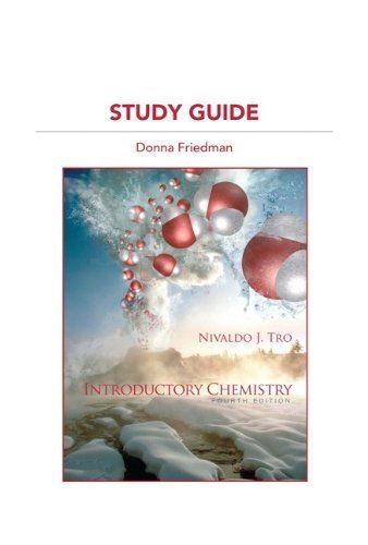 Study Guide for Introductory Chemistry 4th edition by Tro, Nivaldo J., Friedman, Donna J. (2011) Paperback