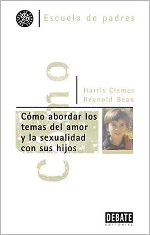 Descargar google books free mac Como Abordar Los Temas del Amor y La Sexualidad Co (Spanish Edition) in Spanish MOBI 8483064219