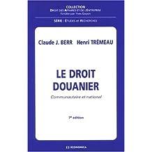 Le Droit Douanier: Communautaire et National 7e Ed.