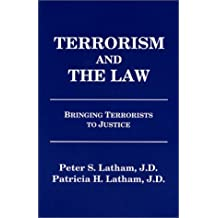 Terrorism and the Law: Bringing Terrorists to Justice