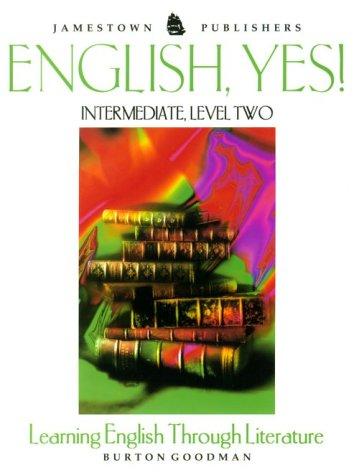English, Yes!: intermediate level 2 Learning English Through Literature