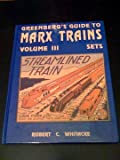 Greenberg's Guide to Marx Trains, Robert Whitacre, 0897781597