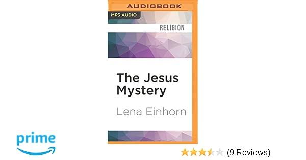 Jesus Mystery, The: Lena Einhorn, Suzanne Toren