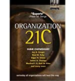 [(Organization 21C: Someday We'll All Lead in This Way )] [Author: Subir Chowdhury] [Sep-2002]
