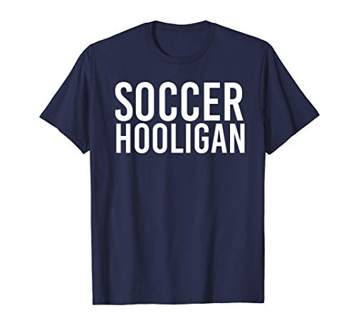 SOCCER HOOLIGAN Shirt Funny World Football Gift Cup -