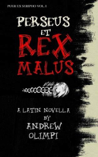 Perseus et Rex Malus: A Latin Novella (Puer Ex Seripho) (Volume 1)