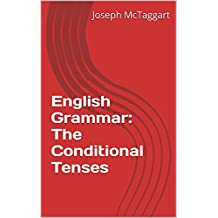 English Grammar: The Conditional Tenses