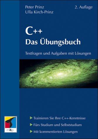 C++. Das Übungsbuch: Testfragen und Aufgaben mit Lösungen