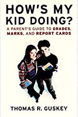 How's My Kid Doing? A Parent's Guide to Grades, Marks, and Report Cards Paperback