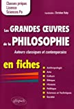 Les Grandes Oeuvres de la Philosophie en Fiches Auteurs Classiques et Contemporains en Fiches