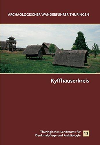 Archäologischer Wanderführer Thüringen. Kyffhäuserkreis (German Edition)