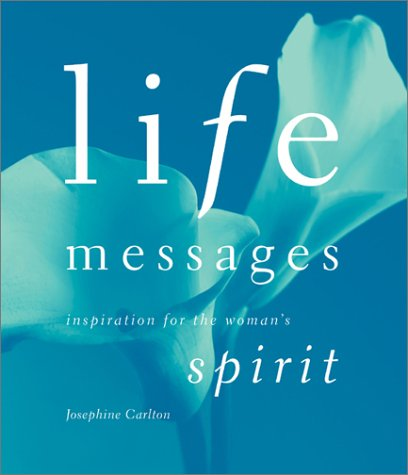 Life Messages: Inspiration For The Woman's Spirit