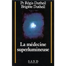 Medecine Superlumineuse