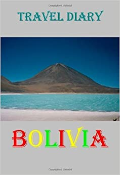 Book Travel Diary: Bolivia by Michael Hilburn (2006-07-06)