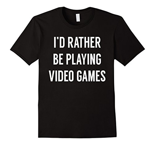 I'd Rather Be Playing Video Game...