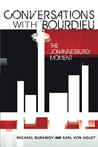 Conversations with Bourdieu: The Johannesburg Moment