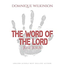 THE WORD OF THE LORD: Just Jesus