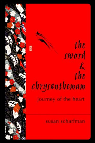 The Sword and the Chrysanthemum: Journey of the Heart