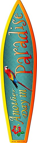 - Smart Blonde Another Day In Paradise Metal Novelty Surf Board Sign SB-032