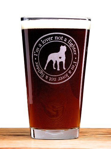 Pit Bull Beer (I'm a Lover NOT a Fighter Pit Bull Pint Glass)