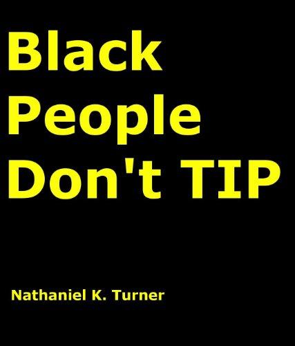 Black People Don't TIP