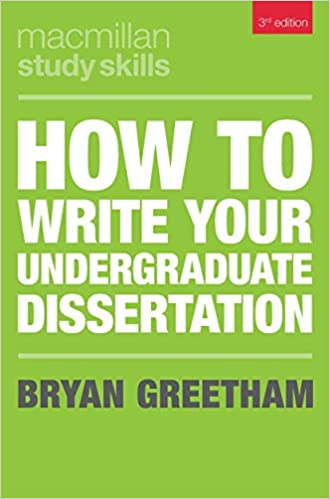 How To Write Your Undergraduate Dissertation Macmillan Study Skill Amazon Co Uk Bryan Greetham 9781352005226 Books In Health And Social Care