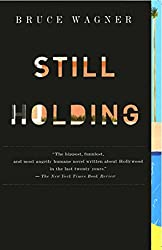 Still Holding: A Novel of Hollywood