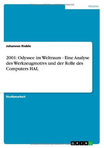 Download 2001: Odyssee im Weltraum - Eine Analyse des Werkzeugmotivs und der Rolle des Computers HAL (German Edition) pdf