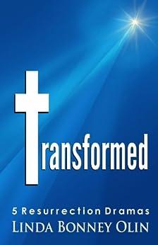 Transformed: 5 Resurrection Dramas by [Olin, Linda Bonney]