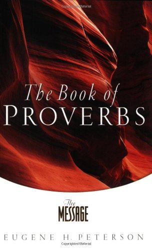The Message: The Book of Proverbs