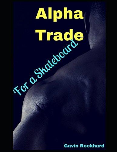 (Alpha Trade: For a Skateboard)